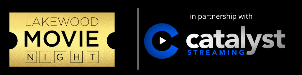 Lakewood Movie Night partners with Catalyst Streaming